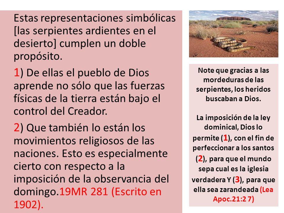 Estas representaciones simbólicas [las serpientes ardientes en el desierto] cumplen un doble propósito.